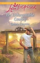 Her Unforgettable Cowboy ebook by Debra Clopton