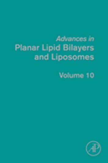 Advances in Planar Lipid Bilayers and Liposomes ebook by