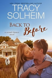 Back to Before - A Second Chances Novel ebook by Tracy Solheim