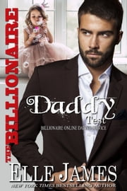 The Billionaire Daddy Test ebook by Elle James