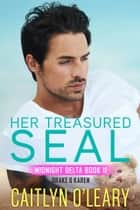 Her Treasured SEAL ebook by Caitlyn O'Leary