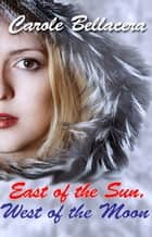 East of the Sun, West of the Moon ebook by Carole Bellacera
