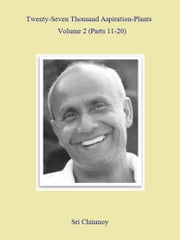 27,000 Aspiration-Plants - Volume 2 ebook by Sri Chinmoy
