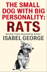 The Small Dog With A Big Personality: Rats ebook by Isabel George