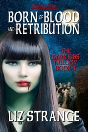 Born of Blood and Retribution ebook by Liz Strange