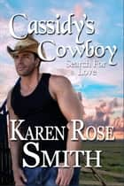 Cassidy's Cowboy ebook by Karen Rose Smith