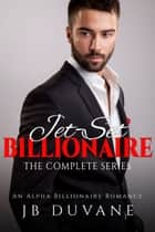 Jet-Set Billionaire ebook by JB Duvane
