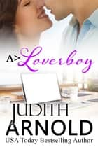 A>Loverboy ebook by Judith Arnold
