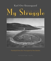 My Struggle: Book 5 - Some Rain Must Fall ebook by Karl Ove Knausgaard,Don Bartlett