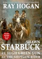 Shawn Starbuck Double Western 11: High Green Gun / The Shotgun Rider ebook by