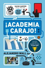 ¡Academia, carajo! ebook by Alejandro Wall