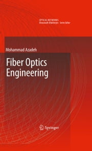 Fiber Optics Engineering ebook by Mohammad Azadeh