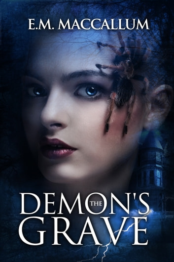 The Demon's Grave (Book #1 The Demon's Grave) ebook by E.M. MacCallum