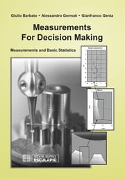 Measurements for Decision Making ebook by Giulio Barbato, Alessandro Germak, Gianfranco Genta