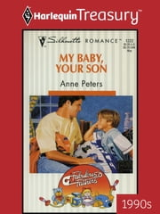 My Baby, Your Son ebook by Anne Peters