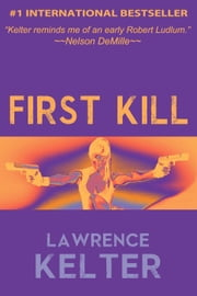 First Kill - Stephanie Chalice Back Stories, #1 ebook by Lawrence Kelter