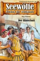 Seewölfe - Piraten der Weltmeere 149 - Der Hinterhalt ebook by Roy Palmer