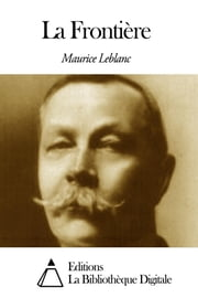 La Frontière ebook by Maurice Leblanc