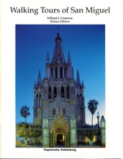 Walking Tours of San Miguel ebook by William J. Conaway
