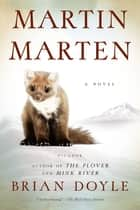 Martin Marten - A Novel ebook by