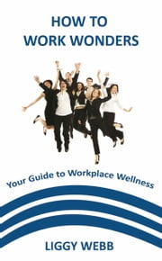 How to Work Wonders ebook by Liggy Webb