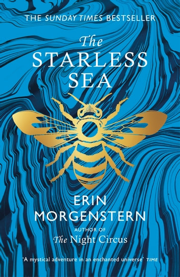 The Starless Sea - the spellbinding Sunday Times bestseller ebook by Erin Morgenstern