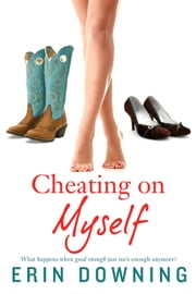 Cheating on Myself ebook by Erin Downing