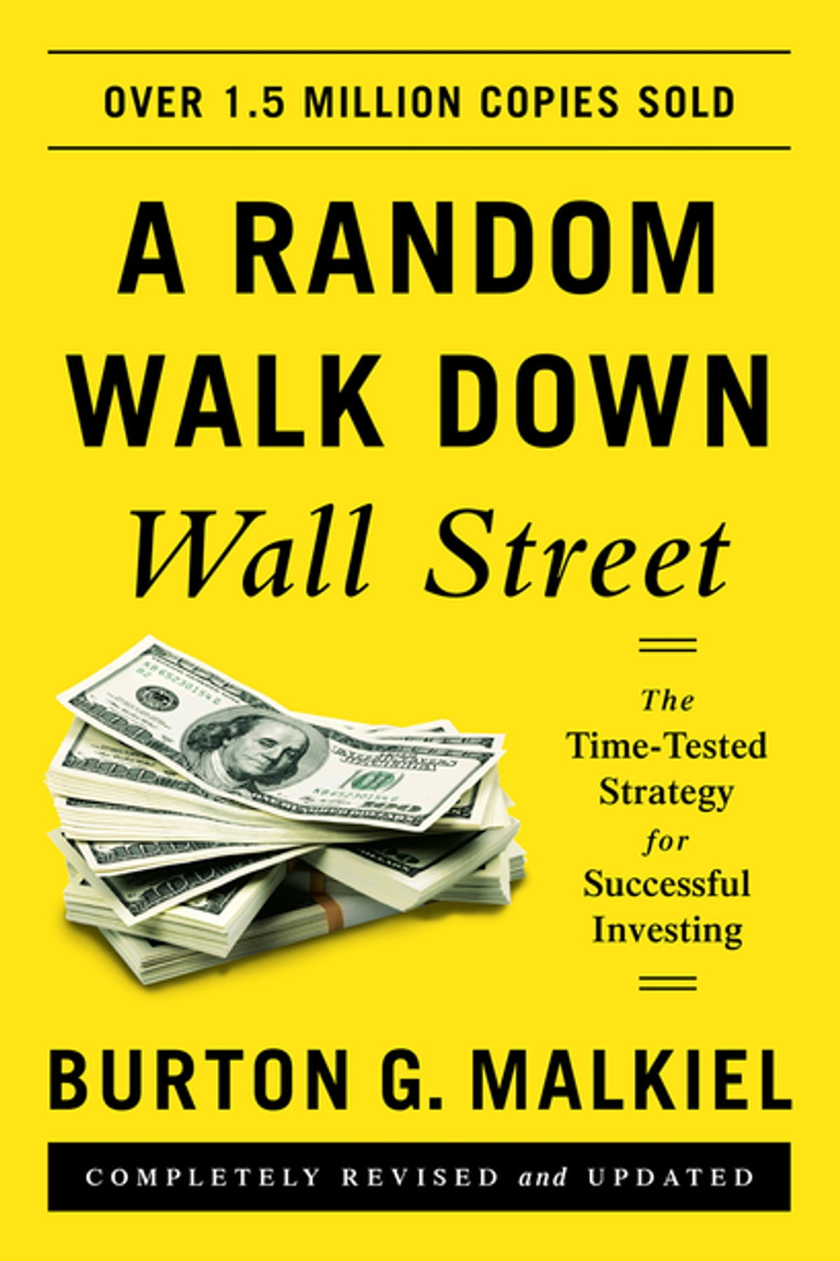 A Random Walk Down Wall Street: The Timetested Strategy For Successful  Investing (