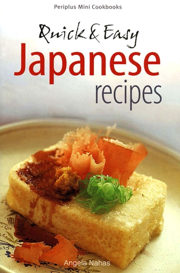 Mini Quick & Easy Japanese Recipes ebook by Angela Nahas