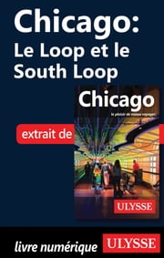 Chicago : le Loop et le South Loop ebook by Claude Morneau