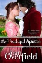 The Prodigal Spinster ebook by Joan Overfield