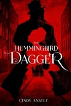 The Hummingbird Dagger eBook by Cindy Anstey