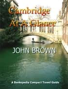 Cambridge At A Glance ebook by John Brown