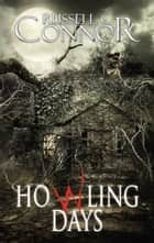 Howling Days ebook by Russell C. Connor
