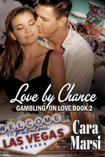 Love By Chance ebook by Cara Marsi