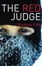The Red Judge ebook by Pauline Fisk
