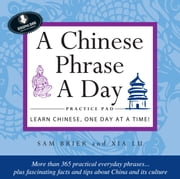 A Chinese Phrase A Day Practice Pad ebook by Sam Brier,Xia Lu