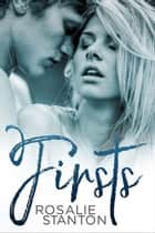 Firsts - A Friends to Lovers Story ebook by Rosalie Stanton