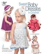 Sweet Baby Dresses in Crochet ebook by Lisa Naskrent
