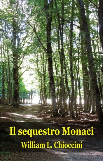 Il sequestro Monaci ebook by William Lucio Chioccini