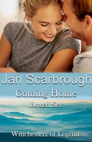 Coming Home (The Winchesters of Legend Boxed Set) ebook by Jan Scarbrough