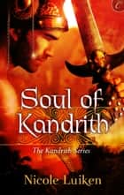 Soul of Kandrith ebook by Nicole Luiken