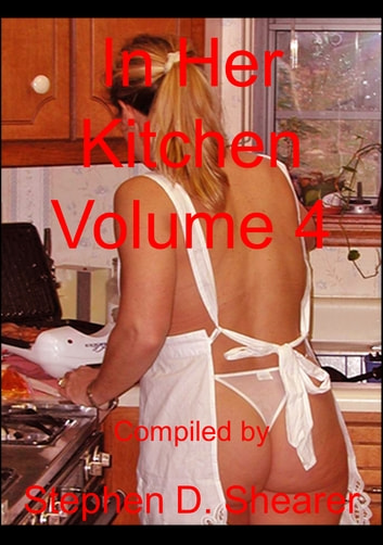 In Her Kitchen Volume 4 ebook by Stephen Shearer