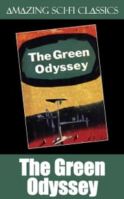 The Green Odyssey ebook by Philip Jose Farmer