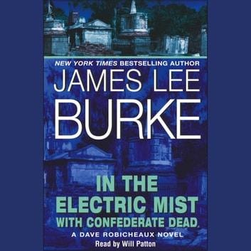 In the Electric Mist With Confederate Dead audiobook by James Lee Burke