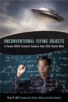 Unconventional Flying Objects ebook by Paul R. Hill,Robert Wood,Don Crosbie Donderi Ph.D.