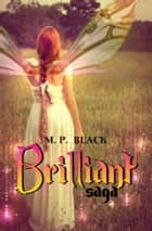Brilliant Saga ebook by M.p. Black