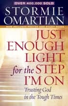Just Enough Light for the Step I'm On ebook by Stormie Omartian