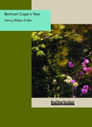 Bertram Cope's Year ebook by Henry Blake Fuller