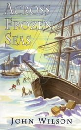 Across Frozen Seas ebook by John Wilson